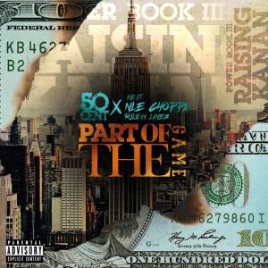 อัลบัม Part Of The Game (feat. NLE Choppa & Rileyy Lanez) ศิลปิน 50 Cent