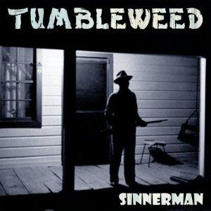 Sinnerman dari Tumbleweeds