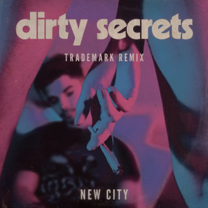 Album Dirty Secrets from NEW CITY