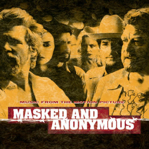 Album Masked And Anonymous Music From The Motion Picture from Original Motion Picture Soundtrack