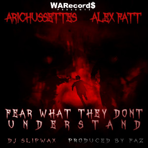 Listen to Fear What They Dont Understand song with lyrics from Arichussettes