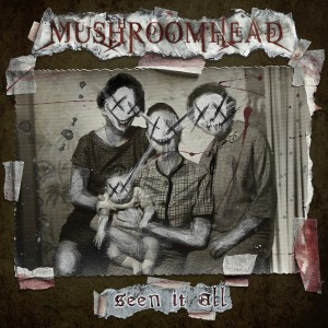Album Seen It All from Mushroomhead