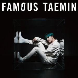 อัลบัม FAMOUS ศิลปิน TAEMIN