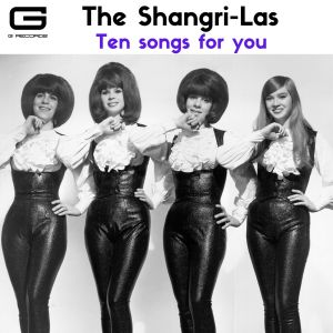 Album Ten songs for you from The Shangri-Las