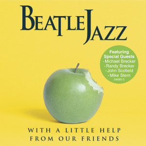 Beatle Jazz: With A Little Help From Our Friends 2005 Beatle Jazz