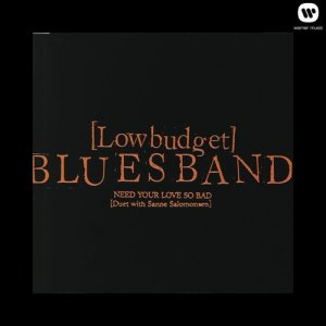 Album Need Your Love So Bad from Low Budget Blues Band