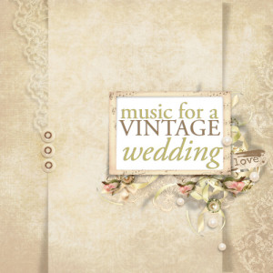Album Music for a Vintage Wedding from Various Artists