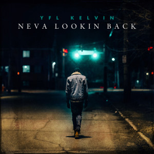 Album Neva Lookin Back from YFL Kelvin