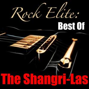 Album Rock Elite: Best Of The Shangri-Las from The Shangri-Las