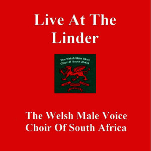 Album Live at the Linder from The Welsh Male Voice Choir of South Africa