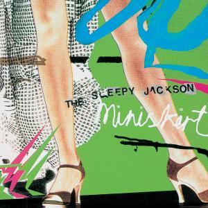 Miniskirt 2006 The Sleepy Jackson