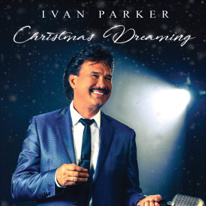 Album Christmas Dreaming from Ivan Parker