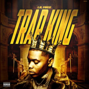 Album Trap King (Explicit) from Lil Migo