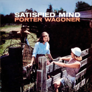 Album Satisfied Mind from Porter Wagoner