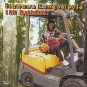 Album I Lift Eyehlathini from Ithwasa Langempela