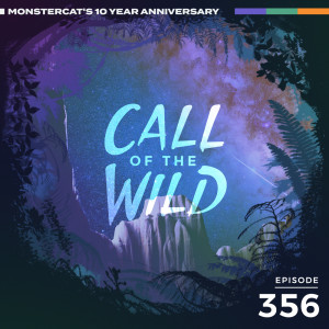 Monstercat的專輯356 - Monstercat: Call of the Wild (10 Year Anniversary Special  - Community Takeover Pt. 1)