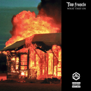 Album What They On (Explicit) from Tom Francis