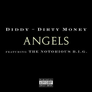 Album Angels (featuring The Notorious B.I.G.) from Diddy - Dirty Money