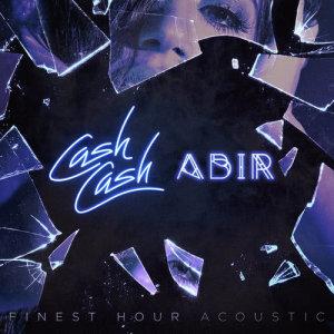 Cash Cash的專輯Finest Hour (feat. Abir) (Acoustic Version)
