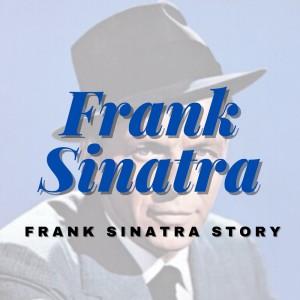 Frank Sinatra的專輯Frank Sinatra Story