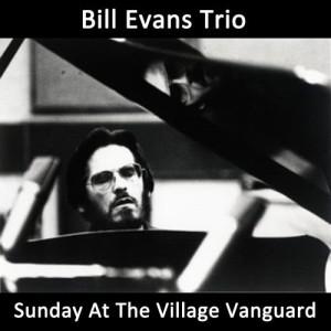 Bill Evans Trio的專輯Sunday At The Village Vanguard