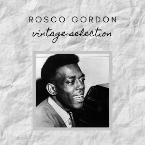 Album Rosco Gordon - Vintage Selection from Rosco Gordon