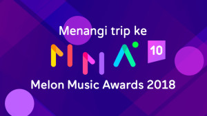 Menangi Trip ke Melon Music Awards 2018