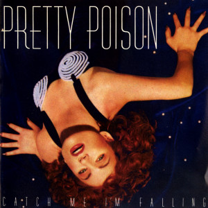 Catch Me I'm Falling 1988 Pretty Poison