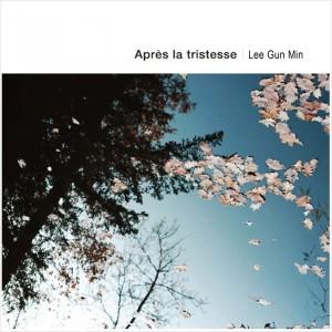 Album Après La Tristesse from Lee Gun Min