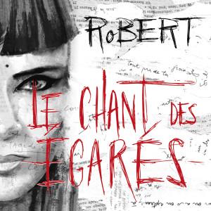 Robert的專輯Le chant des égarés