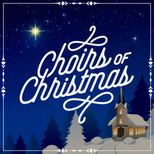 Album Choirs of Christmas from Lifeway Worship