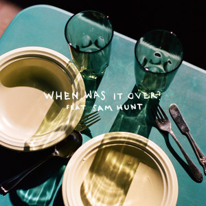 Album when was it over? from Sasha Sloan