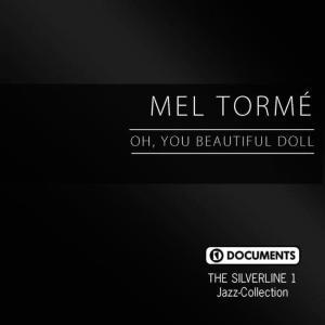 Mel Tormé的專輯Oh, You Beautiful Doll