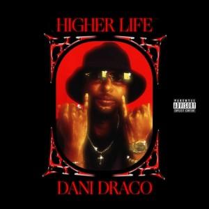 Album Higher Life (Explicit) from Dani Draco