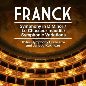 Album Franck: Symphony in D Minor - Le Chasseur maudit - Symphonic Variations from Jansug Kakhidze