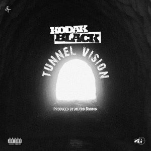 Listen to Tunnel Vision (Explicit) song with lyrics from Kodak Black