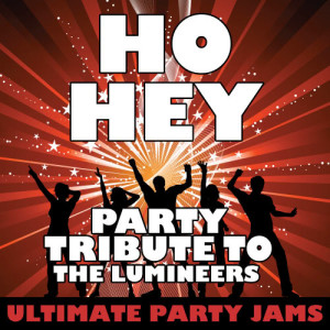 Ultimate Party Jams的專輯Ho Hey (Party Tribute to the Lumineers)