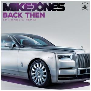 Back Then (Smithmusix Remix) (Explicit)