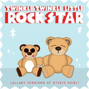 Album Lullaby Versions of Studio Ghibli from Twinkle Twinkle Little Rock Star