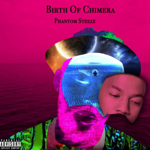 Album Birth Of Chimera from Phantom Steeze
