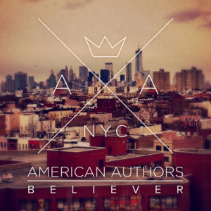 Listen to Believer song with lyrics from American Authors