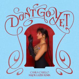 Camila Cabello的專輯Don't Go Yet (Major Lazer Dub)