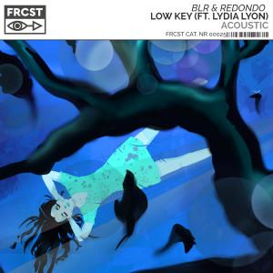 Album Low Key (feat. Lydia Lyon) [Acoustic] from BLR
