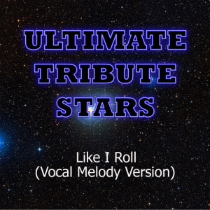 Ultimate Tribute Stars的專輯Black Stone Cherry - Like I Roll (Vocal Melody Version)