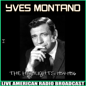 Yves Montand的專輯The Highlights Of 1954-1956