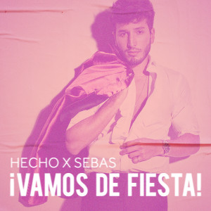 Sebastian Yatra的專輯Hecho x Sebas: ¡Vamos de Fiesta!