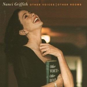 Nanci Griffith的專輯Other Voices, Other Rooms