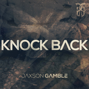 Listen to Knock Back song with lyrics from Jaxson Gamble