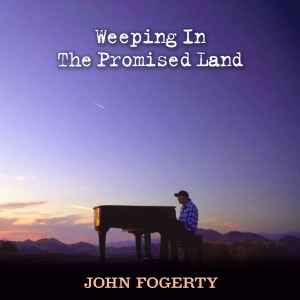 Album Weeping In The Promised Land from John Fogerty