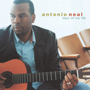 Days Of My Life 2005 Antonio Neal